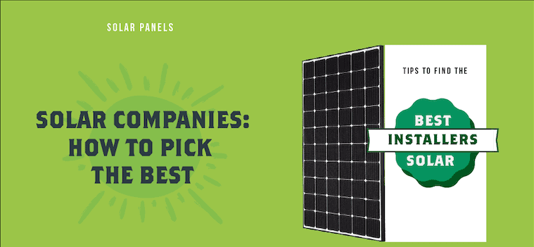 Getting Quotes From the Best Solar Companies for Your Home
